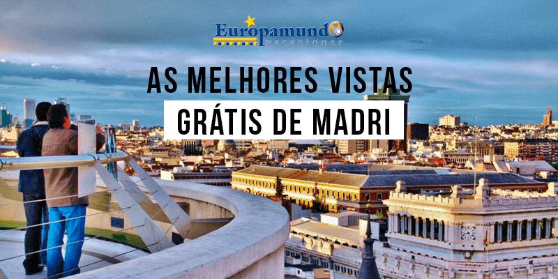 As melhores vistas de Madri grátis… ou quase