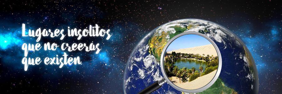 7 Lugares insólitos del mundo que no creerás que existen