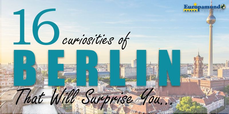 16 Berlin Curiosities That Will Surprise You!