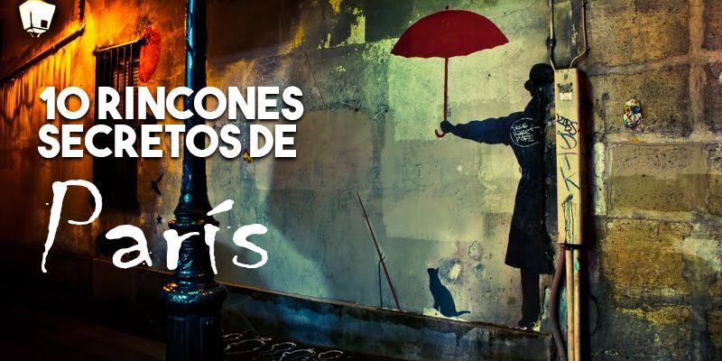 10 rincones secretos de París que no te puedes perder