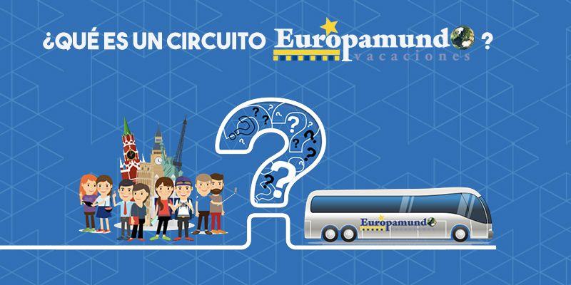¿Qué es un circuito Europamundo?
