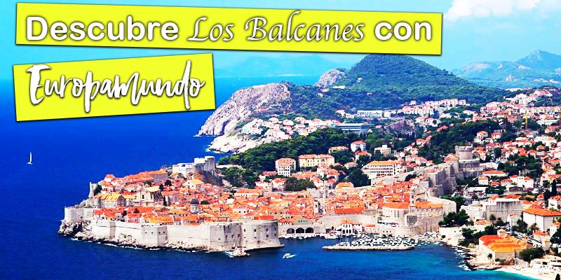 Descubre los Balcanes con Europamundo