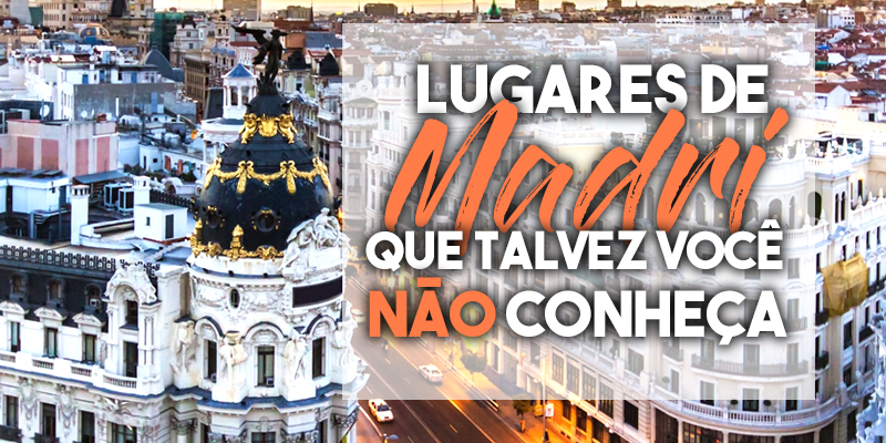Lugares de Madri que talvez você não conheça