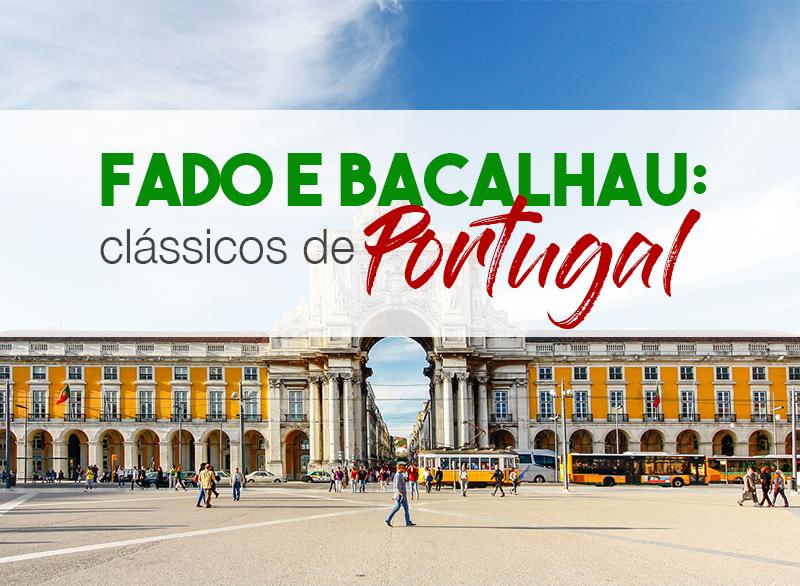 Fado e bacalhau: Clássicos da cultura portuguesa