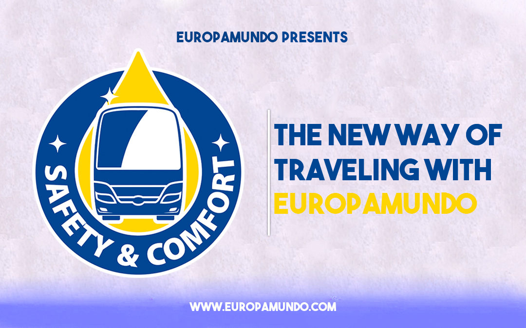 EUROPAMUNDO PRESENTS: SAFETY & COMFORT! The best way to travel