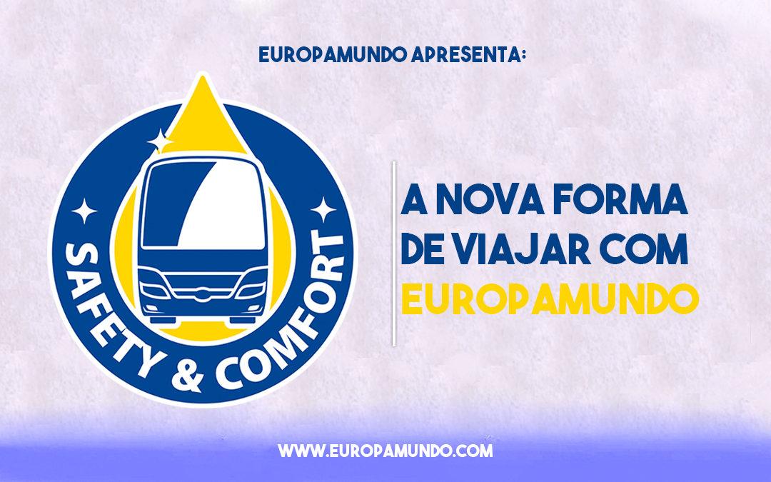 EUROPAMUNDO APRESENTA: SAFETY & COMFORT! A Melhor Forma de Viajar.