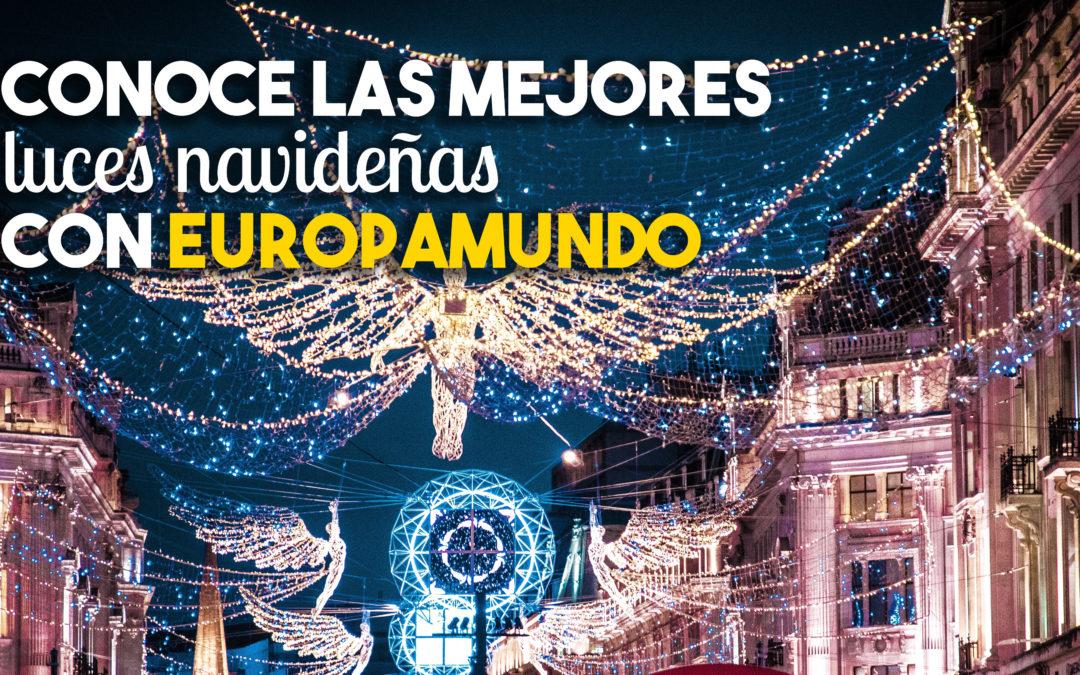 Conoce las MEJORES luces navideñas con Europamundo: ¡6 lugares que empiezan a brillar!